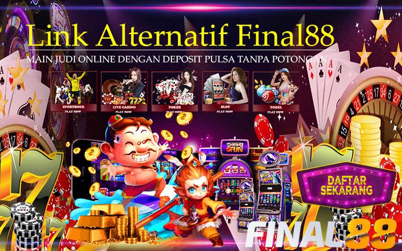 Link Alternatif Final88